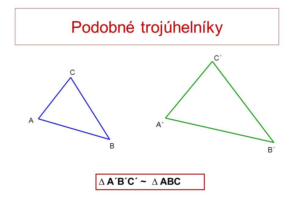 Podobné trojúhelníky c b a C B A a´ c´ b´ C´ B´ A´ Trojúhelník A´B´C´ je podobný trojúhelníku ABC, právě když existuje kladné číslo k tak, že pro jejich strany platí IA´B´I = k.