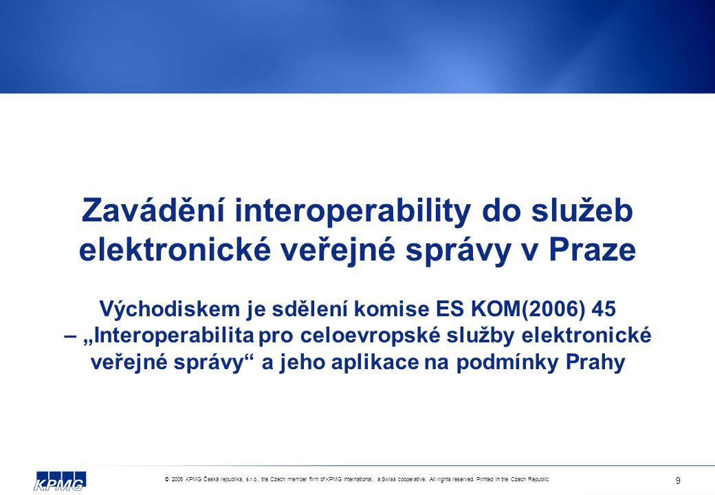 © 2006 KPMG Česká republika, s.r.o., the Czech member firm of KPMG International, a Swiss cooperative.