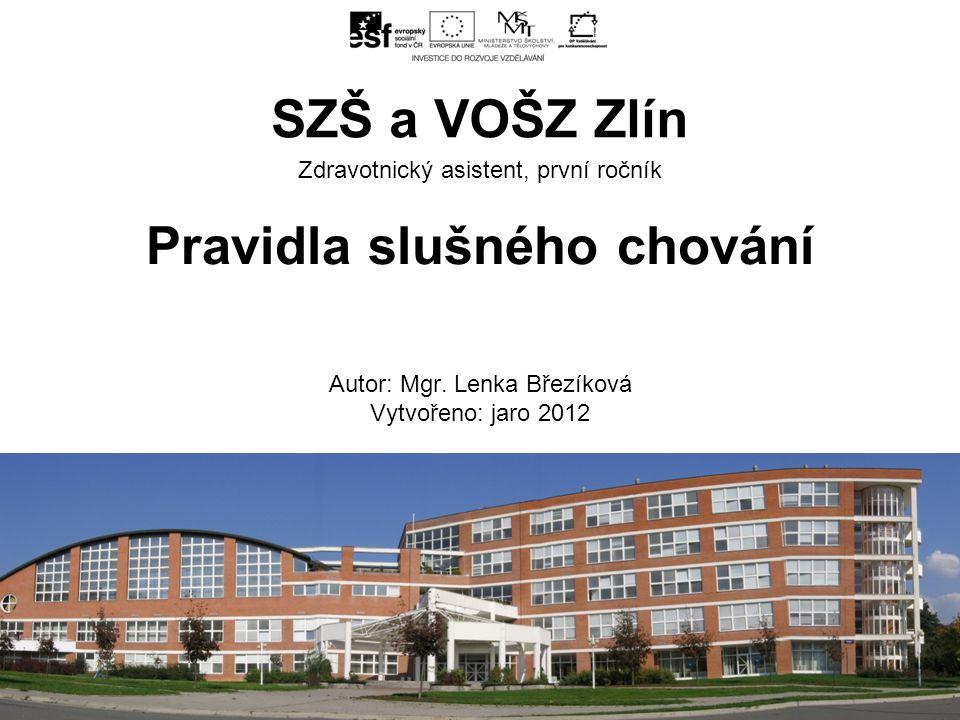 Zdravotnický asistent, první ročník Pravidla slušného chování Autor: Mgr.