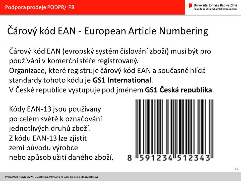 14 PhDr. Pavla Kotyzová, Ph. D., kotyzova@fmk.utb.cz, web: kmk.fmk.utb.cz/kotyzova Čárový kód EAN - European Article Numbering Podpora prodeje PODPR/