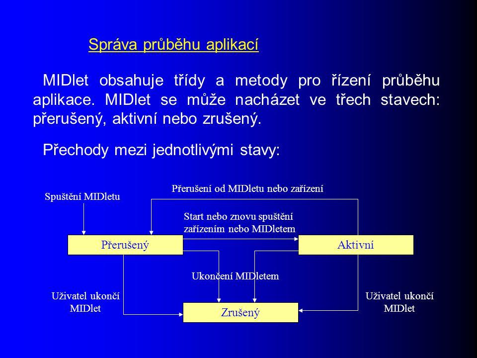 Správa průběhu aplikací MIDlet obsahuje třídy a metody pro řízení průběhu aplikace.