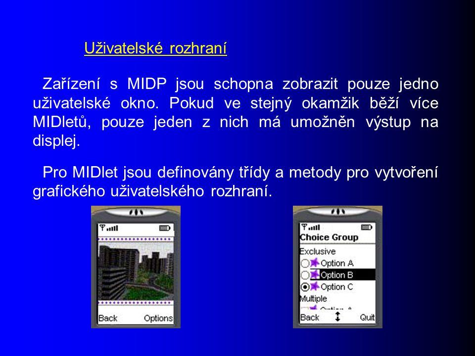 Zařízení s MIDP jsou schopna zobrazit pouze jedno uživatelské okno.