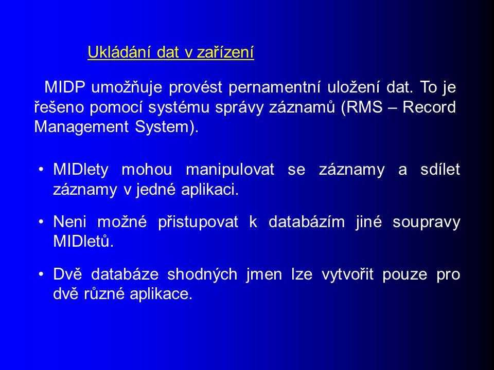Ukládání dat v zařízení MIDP umožňuje provést pernamentní uložení dat.