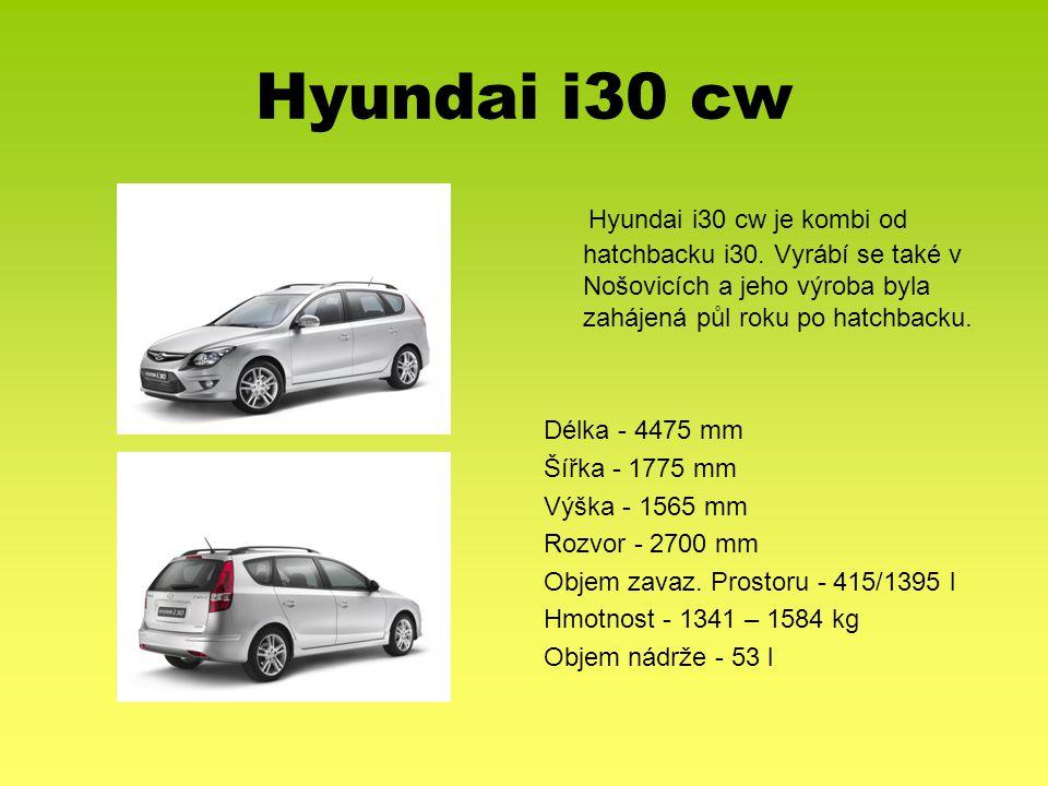 Hyundai i30 cw Hyundai i30 cw je kombi od hatchbacku i30. Vyrábí se také v Nošovicích a jeho výroba byla zahájená půl roku po hatchbacku. Délka - 4475
