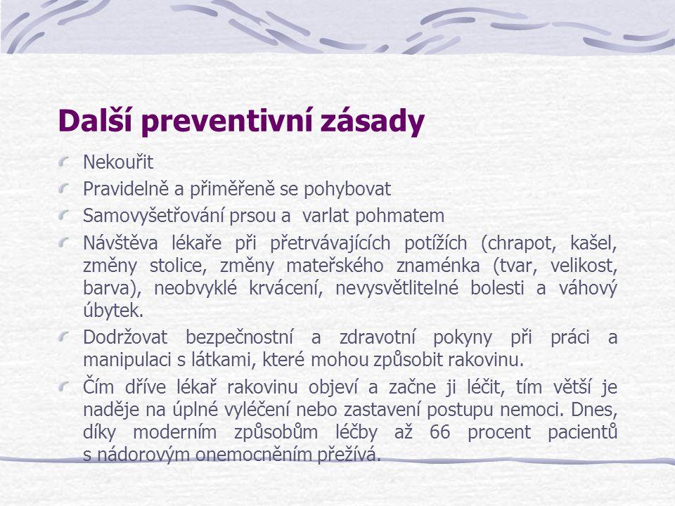 Další preventivní zásady Nekouřit Pravidelně a přiměřeně se pohybovat Samovyšetřování prsou a varlat pohmatem Návštěva lékaře při přetrvávajících potí