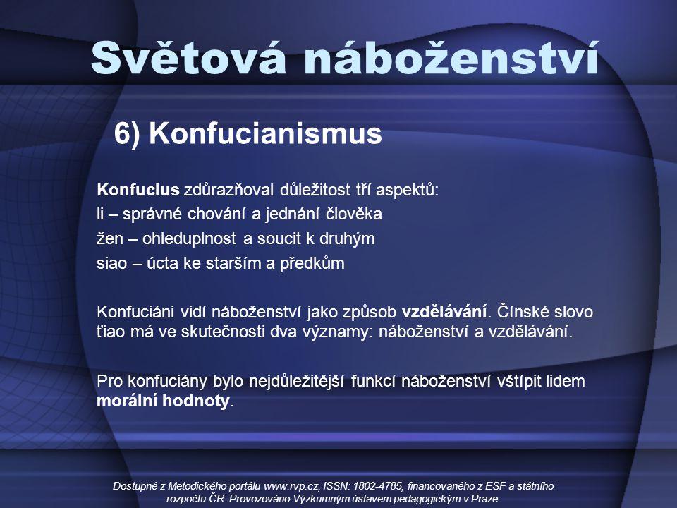 Světová náboženství Dostupné z Metodického portálu www.rvp.cz, ISSN: 1802-4785, financovaného z ESF a státního rozpočtu ČR. Provozováno Výzkumným ústa