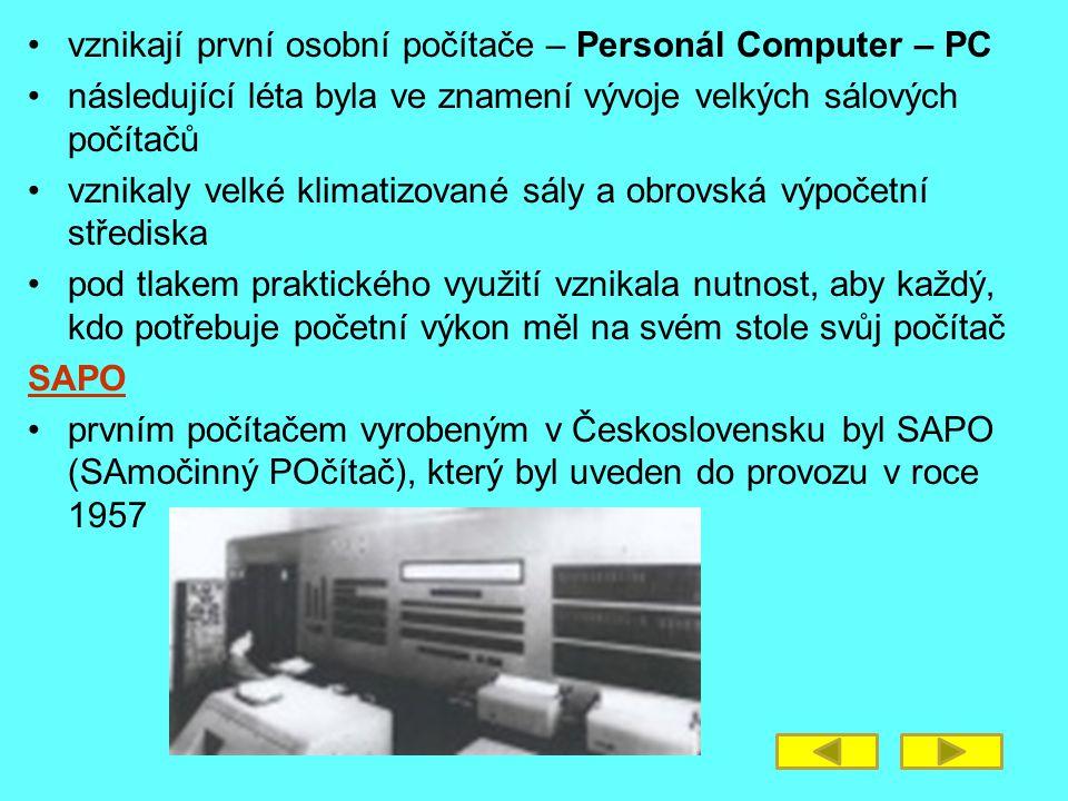 vznikají první osobní počítače – Personál Computer – PC následující léta byla ve znamení vývoje velkých sálových počítačů vznikaly velké klimatizované
