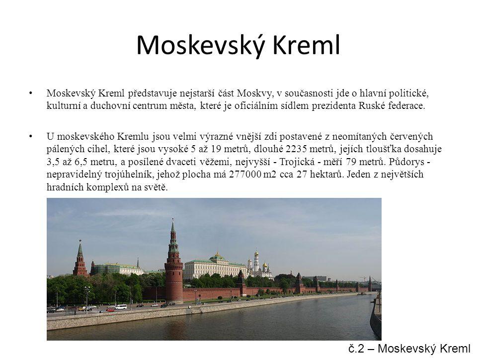 Moskevský Kreml Moskevský Kreml představuje nejstarší část Moskvy, v současnosti jde o hlavní politické, kulturní a duchovní centrum města, které je oficiálním sídlem prezidenta Ruské federace.