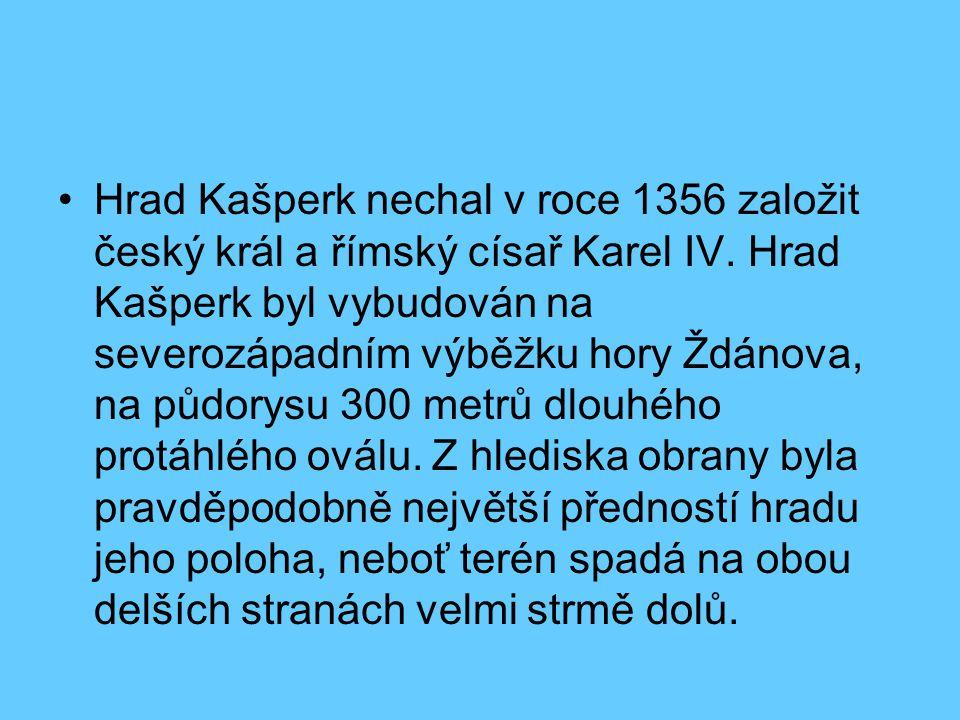 Hrad Kašperk nechal v roce 1356 založit český král a římský císař Karel IV. Hrad Kašperk byl vybudován na severozápadním výběžku hory Ždánova, na půdo