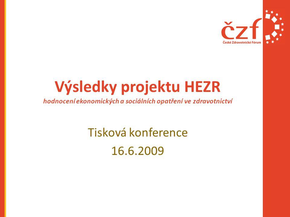 Výsledky projektu HEZR hodnocení ekonomických a sociálních opatření ve zdravotnictví Tisková konference 16.6.2009