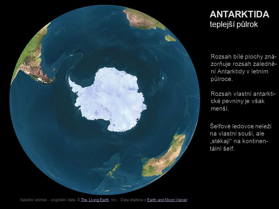 Satelitní snímek - originální data: © The Living Earth, Inc., Data stažena z Earth and Moon ViewerThe Living EarthEarth and Moon Viewer ANTARKTIDA tep