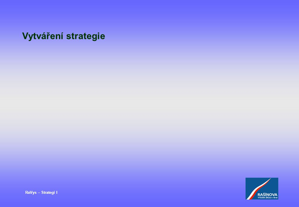 RaVys – Strategi I Vytváření strategie