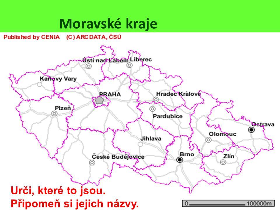 Moravské kraje Urči, které to jsou. Připomeň si jejich názvy.