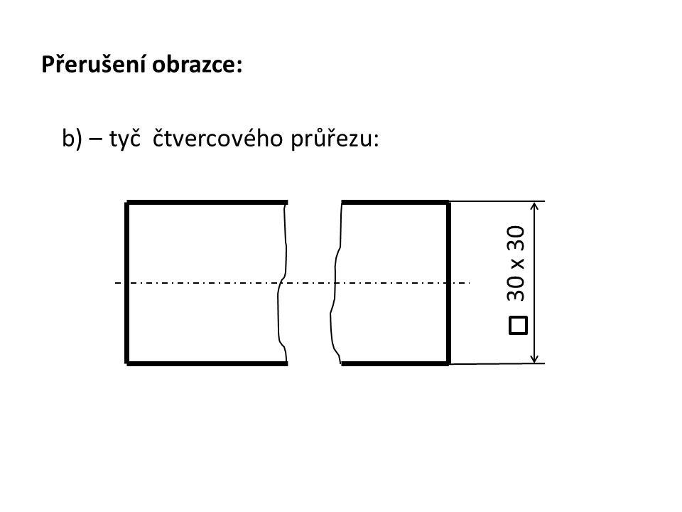 Přerušení obrazce: c) – přerušený obraz trubky: