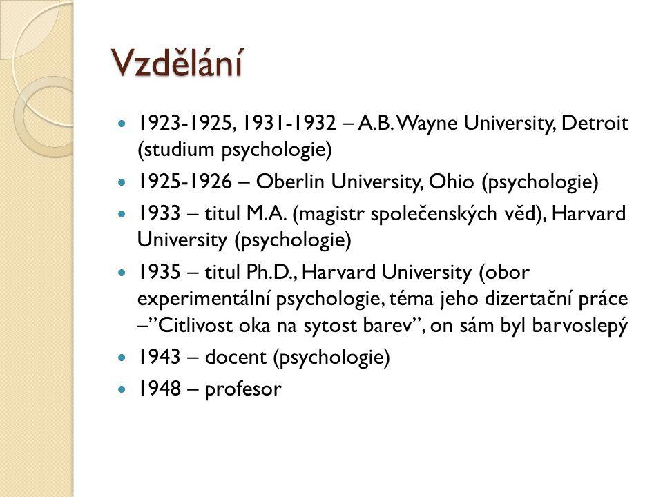 Vzdělání 1923-1925, 1931-1932 – A.B. Wayne University, Detroit (studium psychologie) 1925-1926 – Oberlin University, Ohio (psychologie) 1933 – titul M