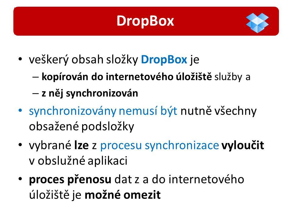 veškerý obsah složky DropBox je – kopírován do internetového úložiště služby a – z něj synchronizován synchronizovány nemusí být nutně všechny obsažené podsložky vybrané lze z procesu synchronizace vyloučit v obslužné aplikaci proces přenosu dat z a do internetového úložiště je možné omezit DropBox