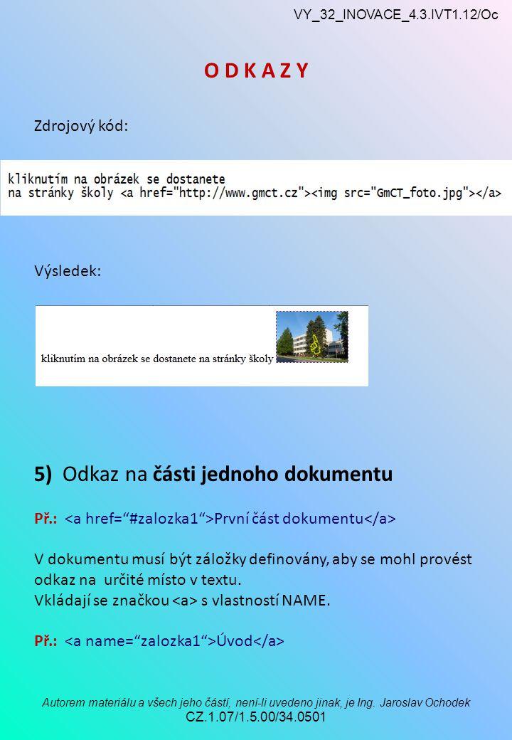 VY_32_INOVACE_4.3.IVT1.12/Oc Autorem materiálu a všech jeho částí, není-li uvedeno jinak, je Ing.