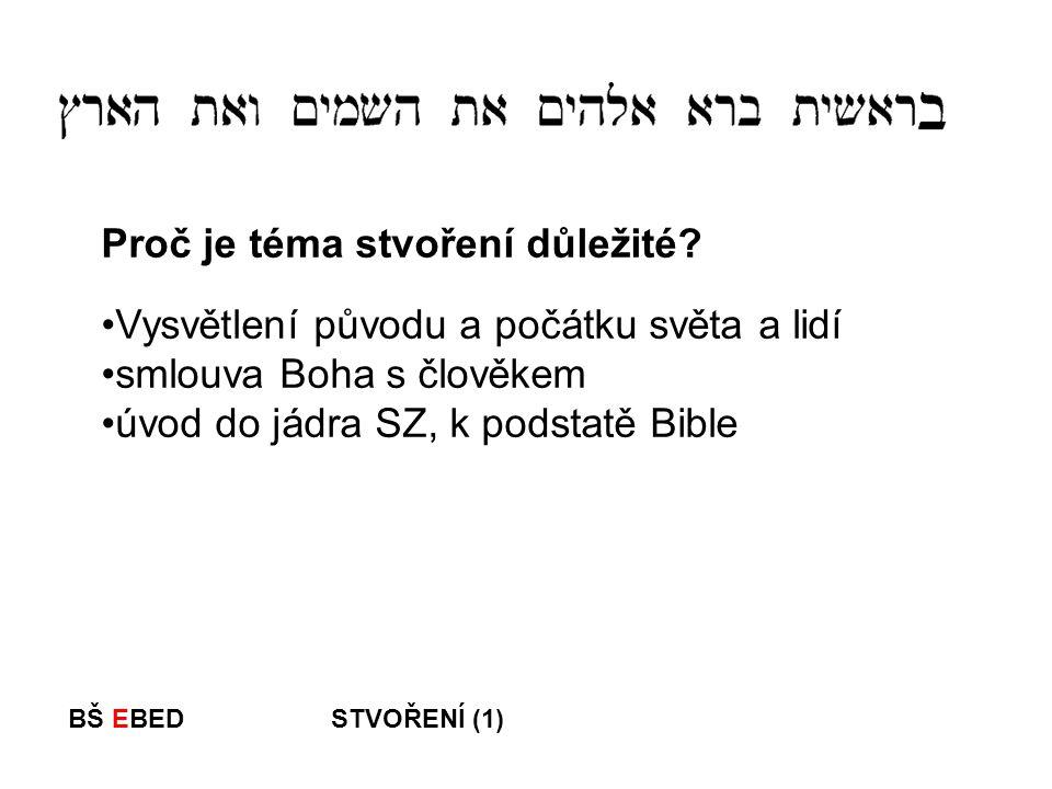 BŠ EBED STVOŘENÍ (1) Bůh představuje! Tvoří a pečuje (Činí ze TMY SVĚTLO 2Kor 4,6)