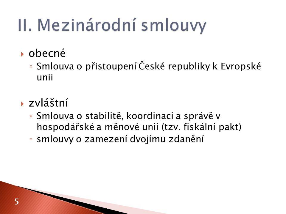  obecné ◦ Smlouva o přistoupení České republiky k Evropské unii  zvláštní ◦ Smlouva o stabilitě, koordinaci a správě v hospodářské a měnové unii (tz
