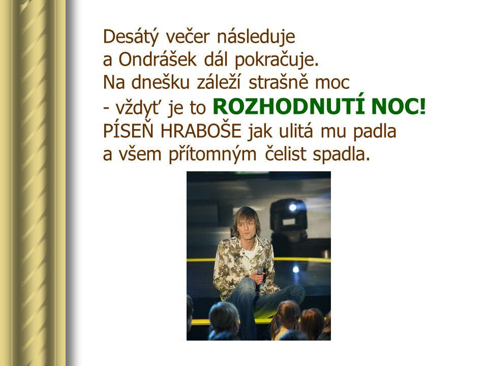 Desátý večer následuje a Ondrášek dál pokračuje.