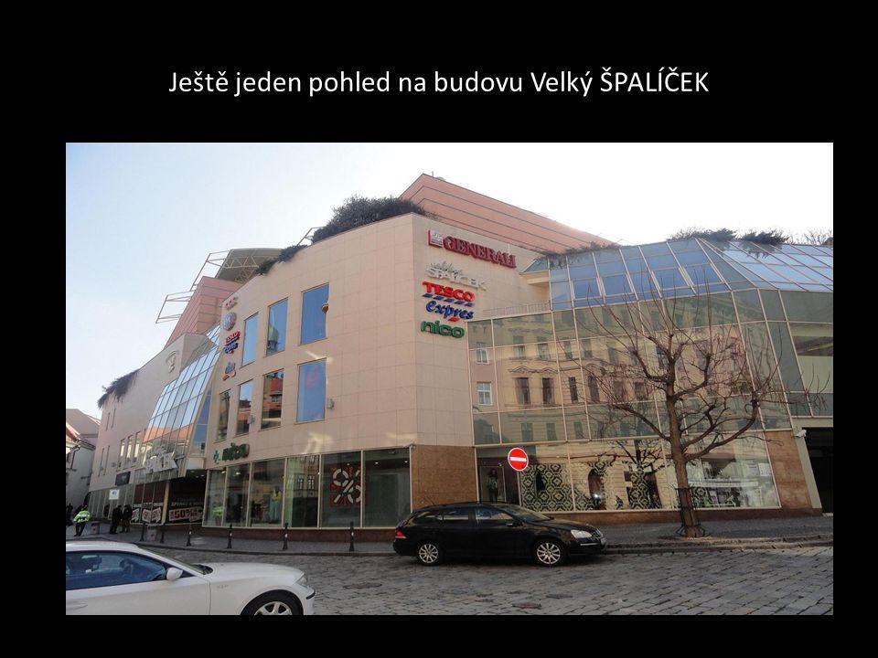 Pohled z ulice Panské na budovu Velký ŠPALÍČEK