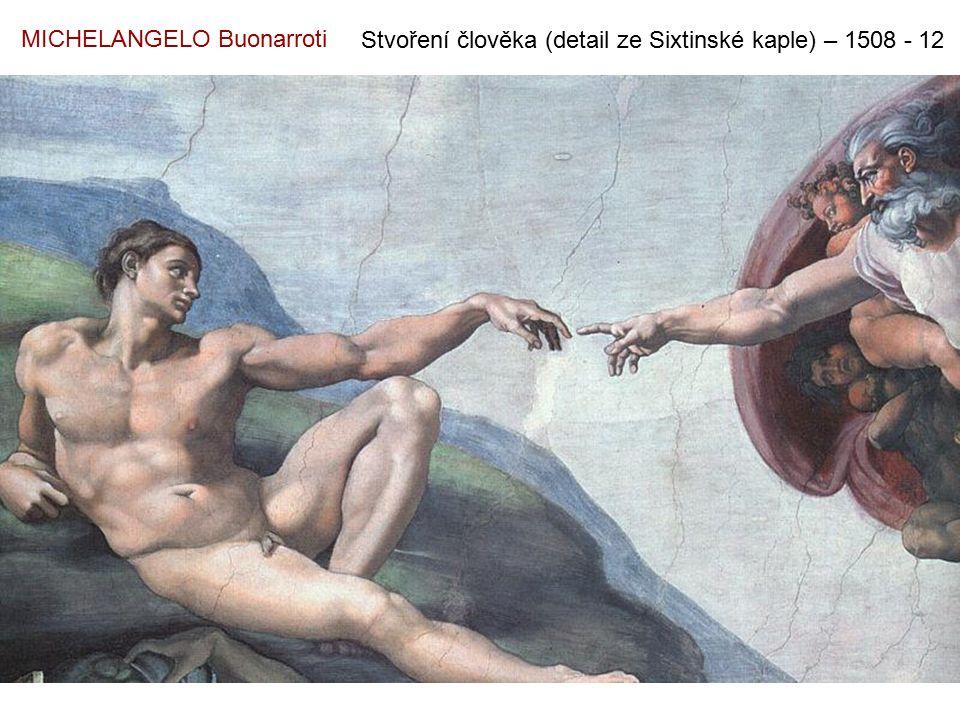 MICHELANGELO Buonarroti Stvoření nebes (detail ze Sixtinské kaple) – 1508 - 12