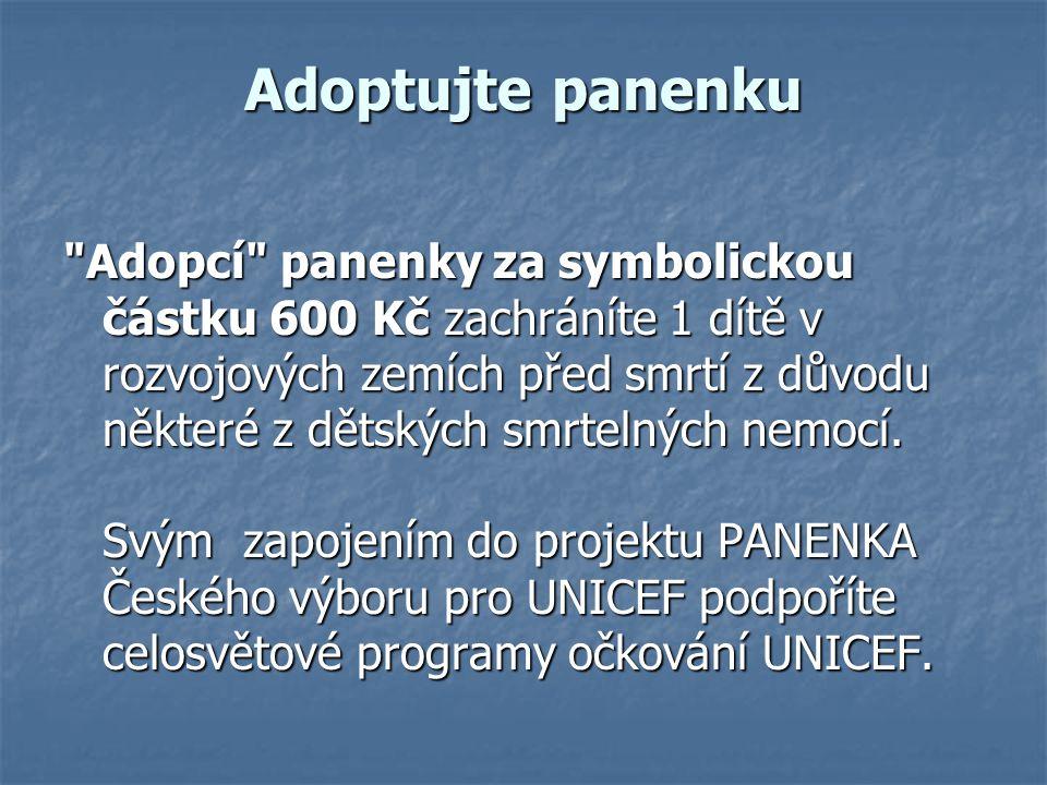 Adoptujte panenku Adopcí panenky za symbolickou částku 600 Kč zachráníte 1 dítě v rozvojových zemích před smrtí z důvodu některé z dětských smrtelných nemocí.