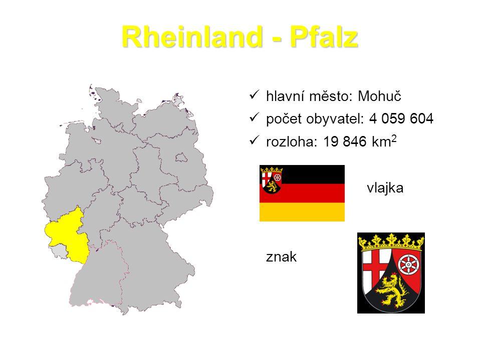 Rheinland - Pfalz hlavní město: Mohuč počet obyvatel: 4 059 604 rozloha: 19 846 km 2 vlajka znak