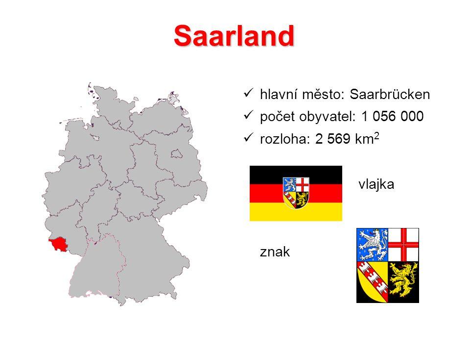 Saarland hlavní město: Saarbrücken počet obyvatel: 1 056 000 rozloha: 2 569 km 2 vlajka znak