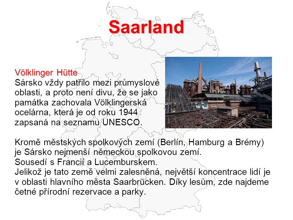 Saarland Odkazy a použitá literatura: www.saarland.dewww.saarbruecken.dewww.ludwigskirche.dewww.voelklinger-huette.orgwww.wikipedia.dewww.wikipedie.cz