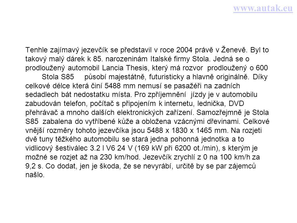 Tenhle zajímavý jezevčík se představil v roce 2004 právě v Ženevě.