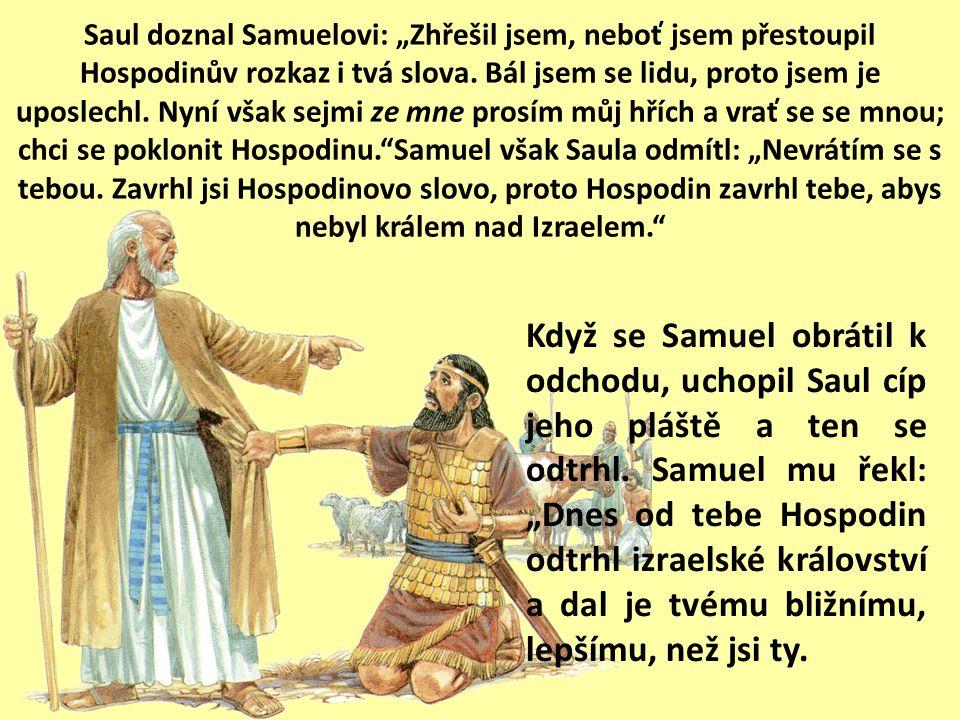 """Saul doznal Samuelovi: """"Zhřešil jsem, neboť jsem přestoupil Hospodinův rozkaz i tvá slova."""