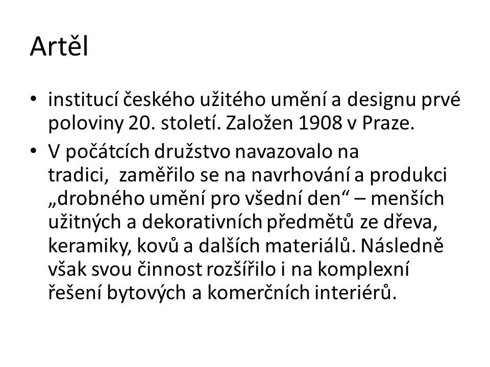 Artěl institucí českého užitého umění a designu prvé poloviny 20. století. Založen 1908 v Praze. V počátcích družstvo navazovalo na tradici, zaměřilo