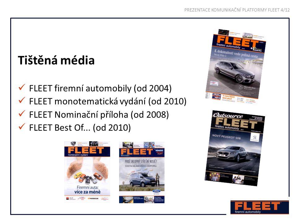 Internetová média www.iFLEET.cz www.FleetAwards.cz www.FiremniAutoRoku.cz Elektronické newslettery e-FLEET (Publero.com/Fleet) PREZENTACE KOMUNIKAČNÍ PLATFORMY FLEET 5/12