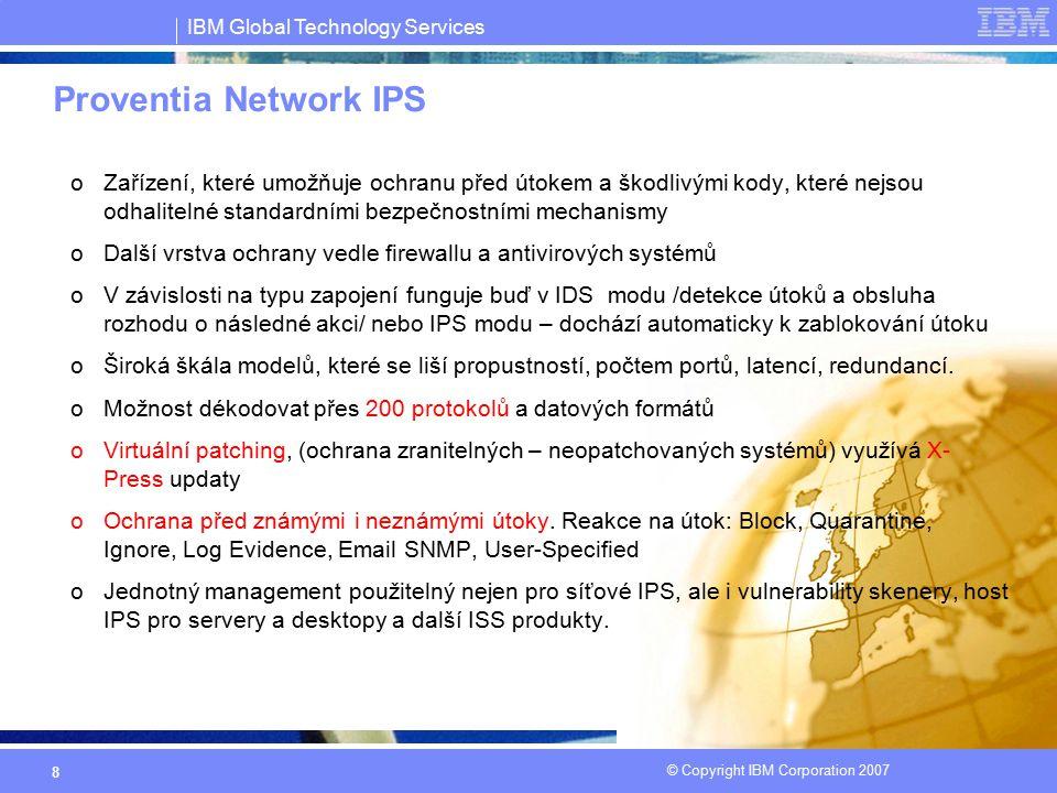 """IBM Global Technology Services © Copyright IBM Corporation 2007 29 IBM a Ethical Hacking oPravidla pro provádění Ethical Hackingu  IBM pracuje vždy na základě """"Pověřovacího dopisu nebo """"Specifikace rozsahu práce  IBM respektuje vymezené hranice  IBM vždy upozorní klienta na provedené bezpečnostní průniky  IBM neposkytuje přístup ke klientským systémům osobám mimo vymezený tým  IBM neprovádí akce, které mohou poškodit nebo zničit data klienta  IBM vždy respektuje přání klienta"""