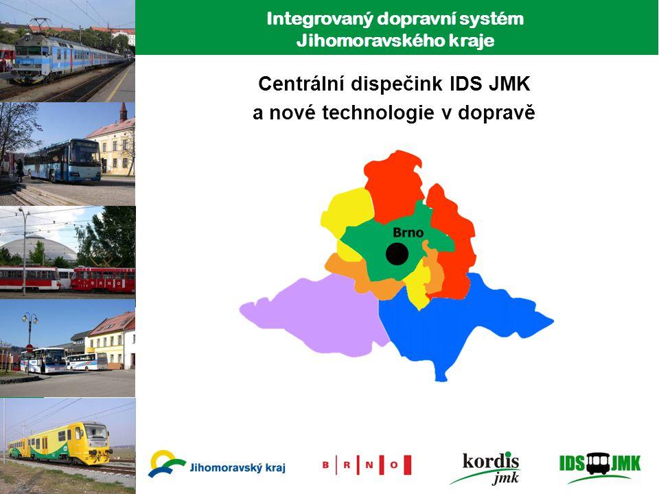1 Integrovaný dopravní systém Jihomoravského kraje Centrální dispečink IDS JMK a nové technologie v dopravě