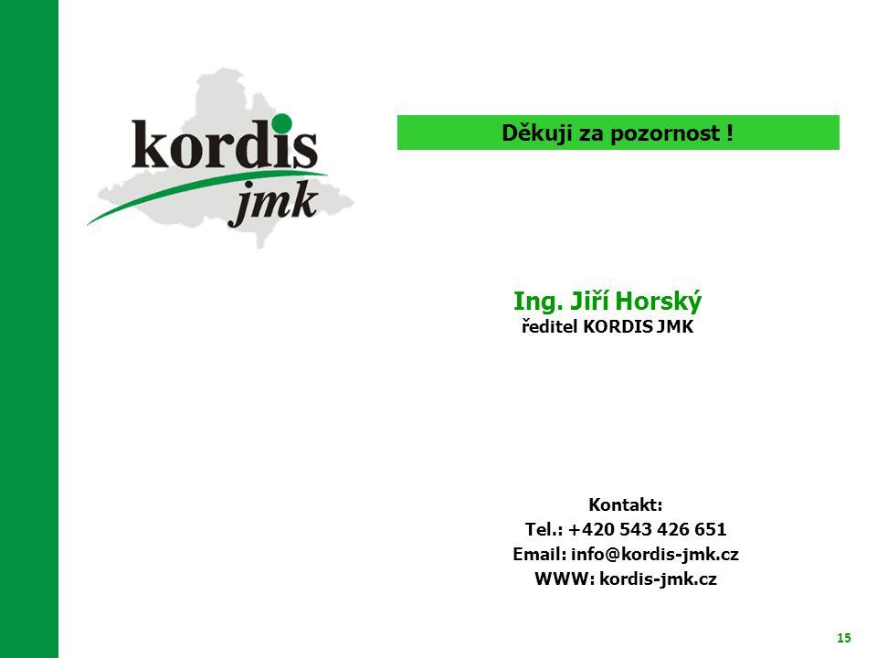 15 Děkuji za pozornost ! Kontakt: Tel.: +420 543 426 651 Email: info@kordis-jmk.cz WWW: kordis-jmk.cz Ing. Jiří Horský ředitel KORDIS JMK