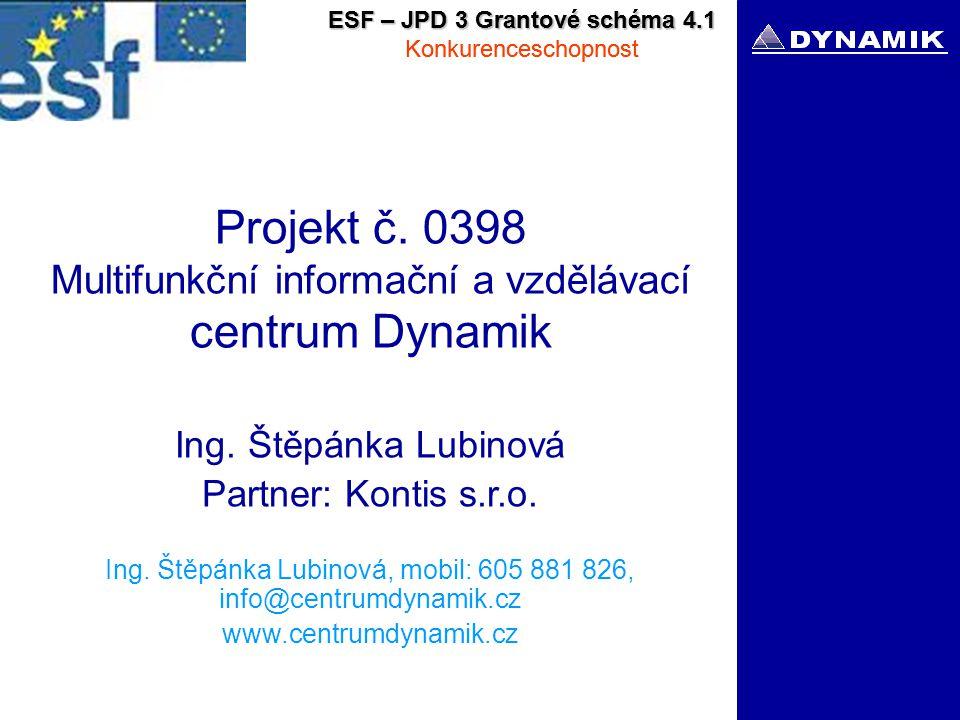 ESF – JPD 3 Grantové schéma 4.1 Konkurenceschopnost Projekt č.