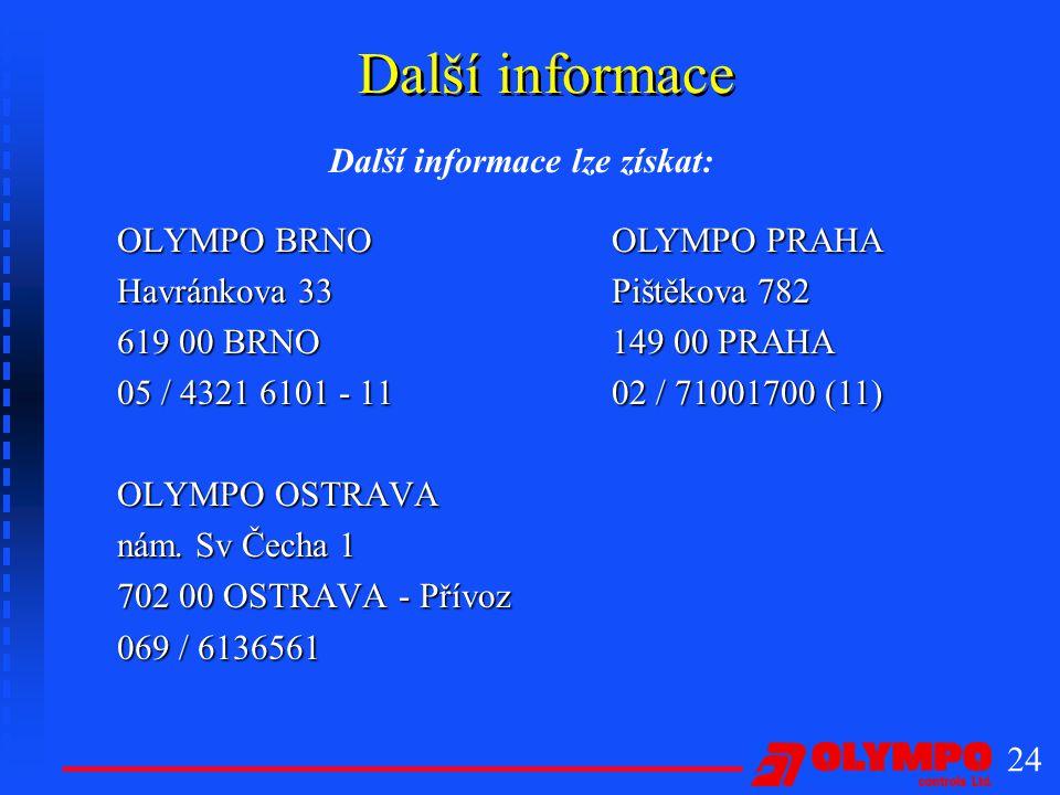 24 Další informace OLYMPO BRNO Havránkova 33 619 00 BRNO 05 / 4321 6101 - 11 OLYMPO OSTRAVA nám.