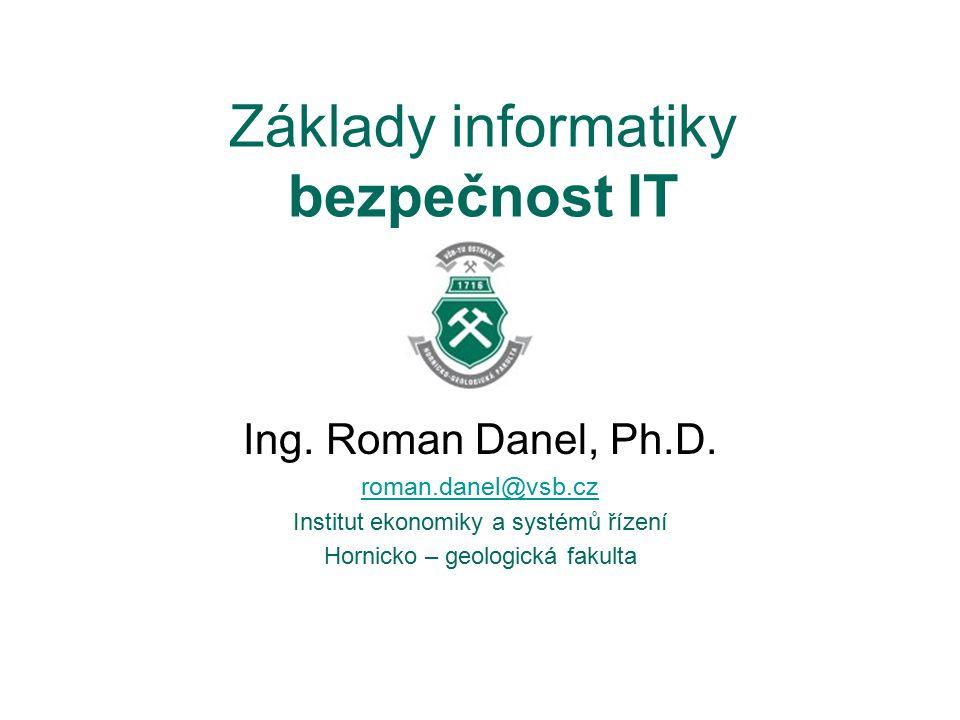 Aplikace VT v hospodářské praxi Bezpečnost IT, analýza rizik Ing.