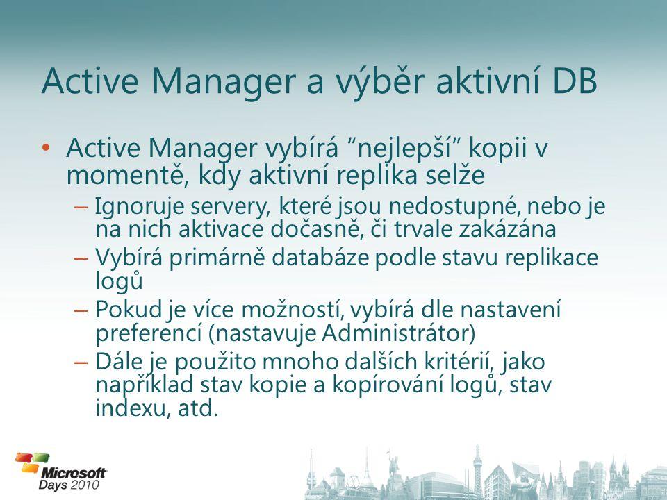 """Active Manager vybírá """"nejlepší"""" kopii v momentě, kdy aktivní replika selže – Ignoruje servery, které jsou nedostupné, nebo je na nich aktivace dočasn"""