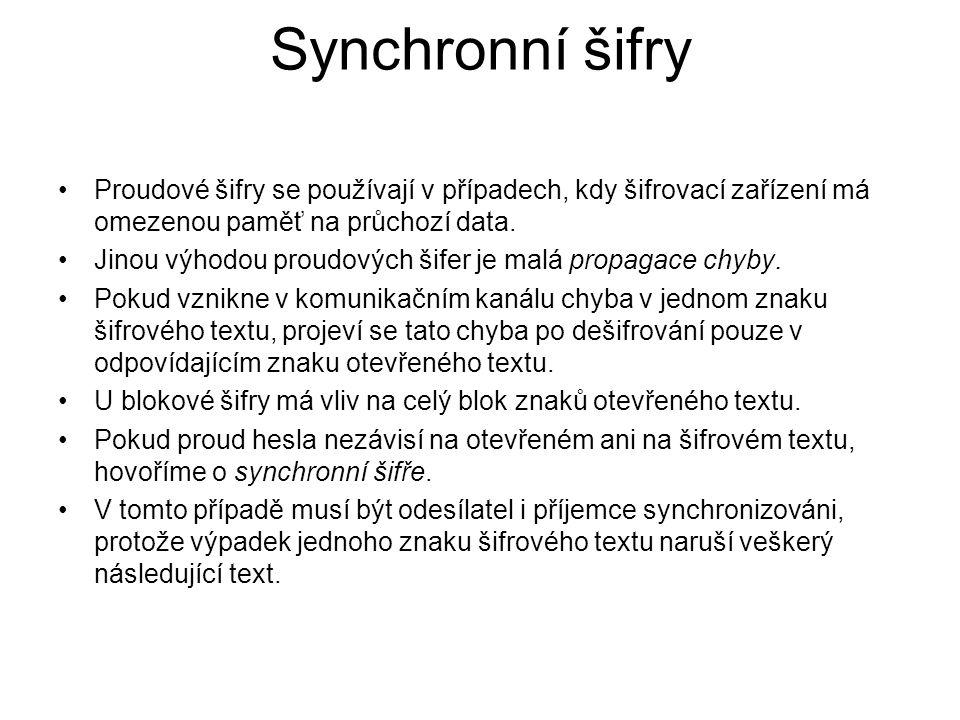 Synchronní šifry Proudové šifry se používají v případech, kdy šifrovací zařízení má omezenou paměť na průchozí data. Jinou výhodou proudových šifer je