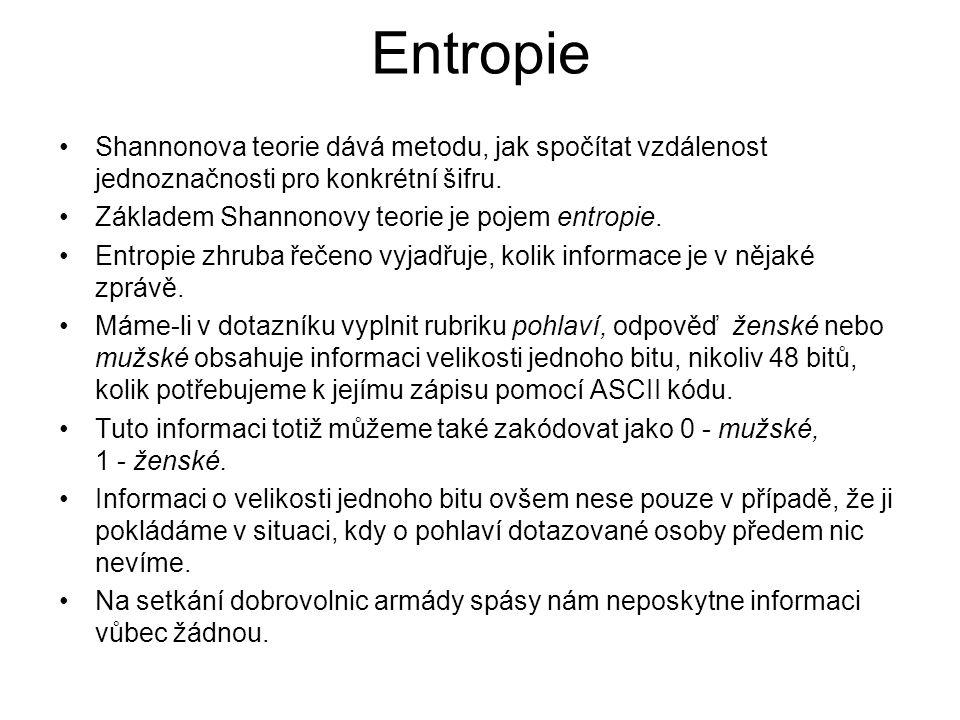 Matematická definice entropie Předpokládáme, že máme nějaký zdroj zpráv X, který může vydávat zprávy x 1, x 2, …, x n.