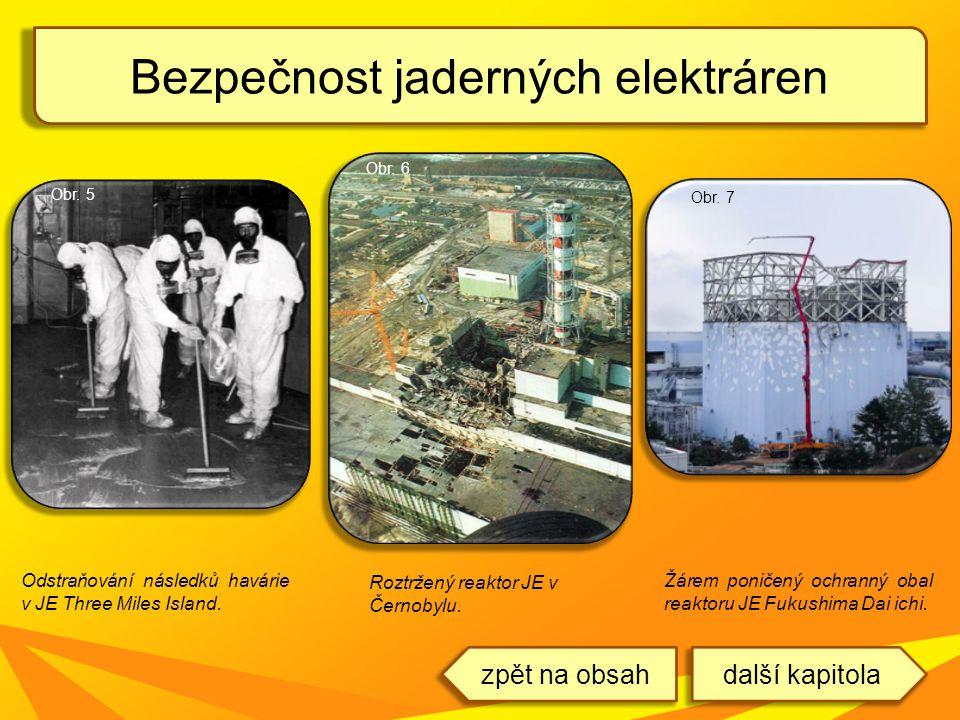 Bezpečnost jaderných elektráren další kapitolazpět na obsah Odstraňování následků havárie v JE Three Miles Island. Roztržený reaktor JE v Černobylu. Ž