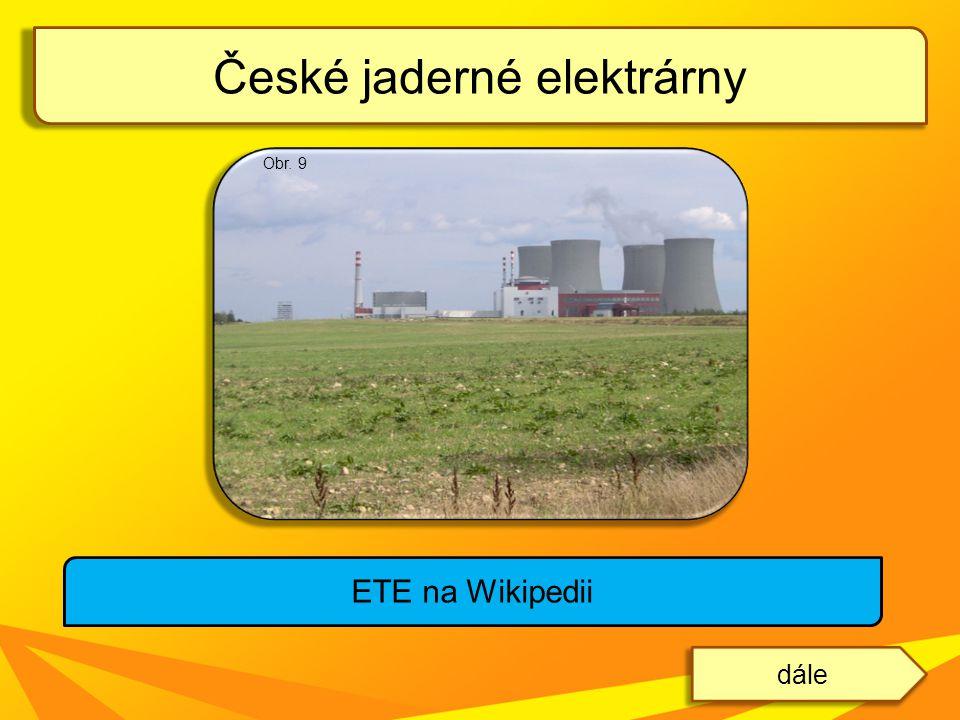 České jaderné elektrárny dále ETE na Wikipedii Obr. 9