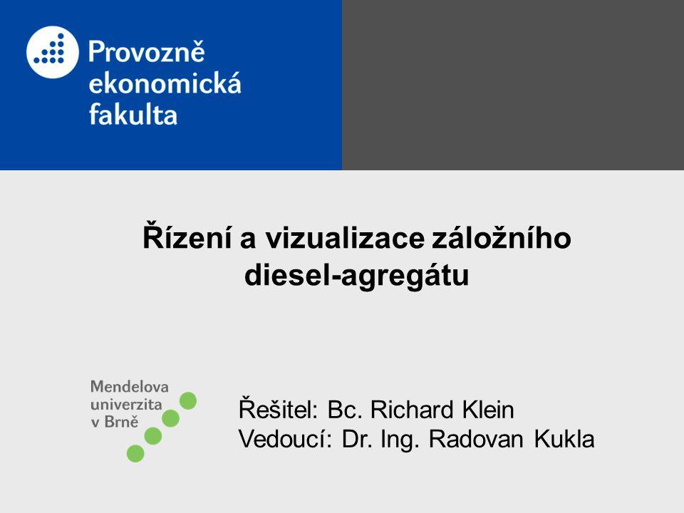 Řízení a vizualizace záložního diesel-agregátu Řešitel: Bc. Richard Klein Vedoucí: Dr. Ing. Radovan Kukla