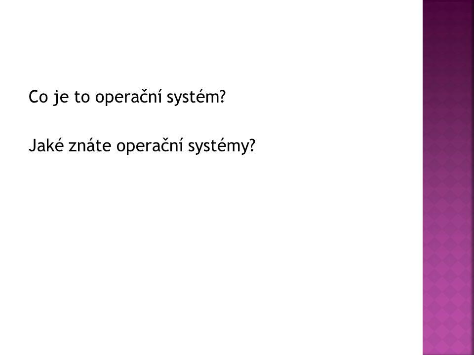  Souborový systém – FAT, NTFS, …  Uživatelské rozhraní – příkazový řádek, GUI Program SHELL Unix – Korn, Bash