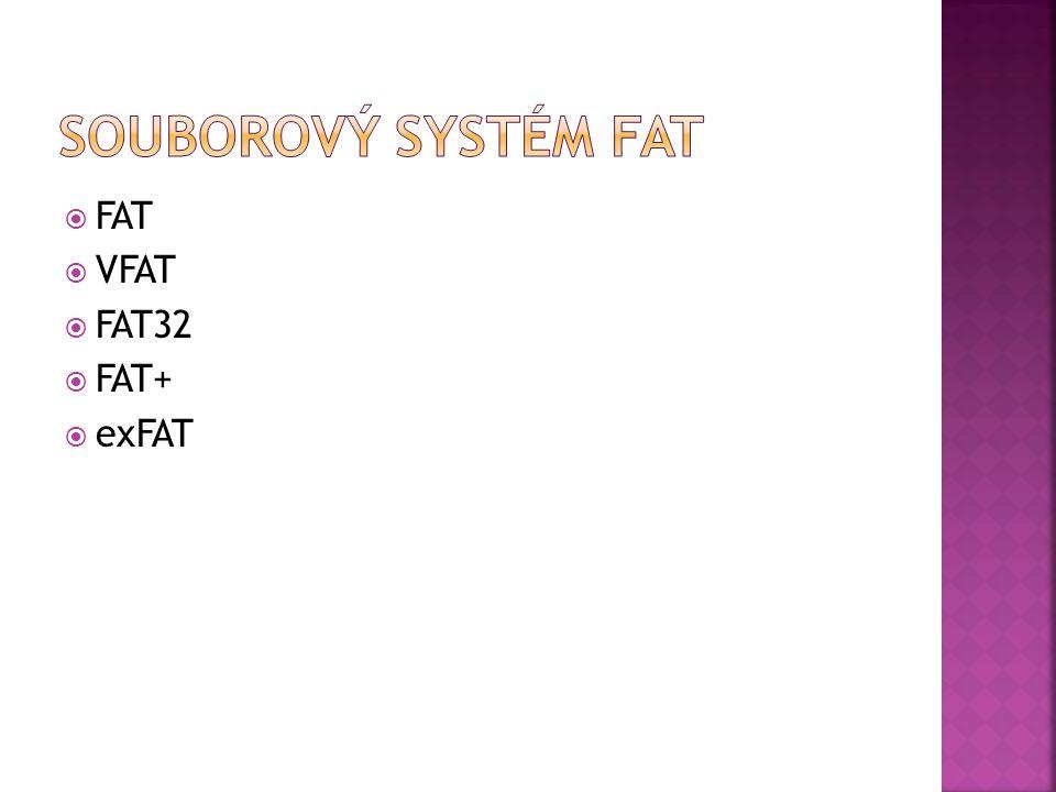  FAT  VFAT  FAT32  FAT+  exFAT