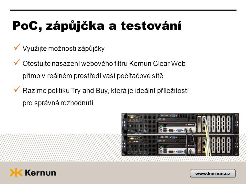 www.kernun.cz PoC, zápůjčka a testování Využijte možnosti zápůjčky Otestujte nasazení webového filtru Kernun Clear Web přímo v reálném prostředí vaší