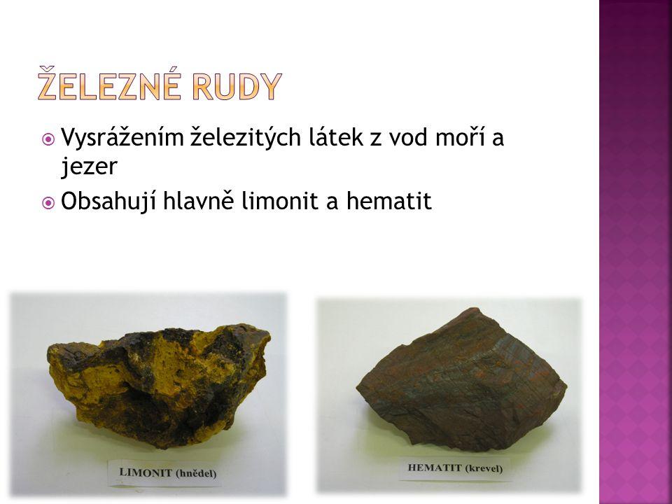 Vysrážením železitých látek z vod moří a jezer  Obsahují hlavně limonit a hematit